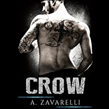 Crow: Boston Underworld, Book 1 | Livre audio Auteur(s) : A. Zavarelli Narrateur(s) : Tracy Marks