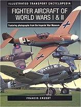 Illustrated Transport Encyclopedia: World War Fighter Aircraft