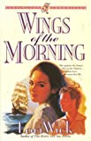 Wings of the Morning (Kensington Chronicles, Book 2) (1565071778) by Wick, Lori