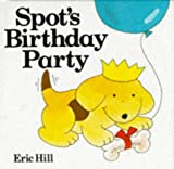 Eric Hill Spot's Birthday Party (Lift-the-flap)