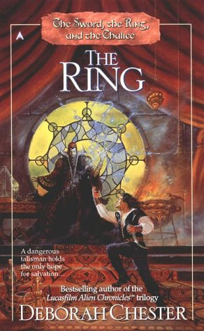The Ring (The Sword, the Ring, and the Chalice, Book 2), Deborah Chester