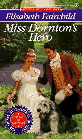 Miss Dornton's Hero (Signet Regency Romance, No 8280), Elisabeth Fairchild