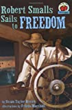 Robert Smalls Sails to Freedom (On My Own History)