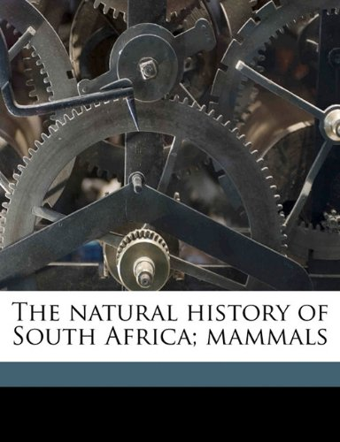 The natural history of South Africa; mammals Volume 2