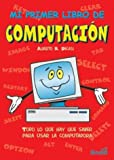 Mi primer libro de computacion / My first book of computing (Spanish Edition)