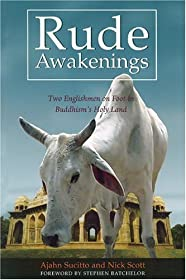 Rude Awakenings: Two Englishmen on Foot in Buddhism's Holy Land