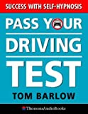 Pass Your Driving Test: Success with Self-hypnosis (Thorsons audio)
