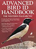 Advanced Bird Id Handbook: The Western Palearctic