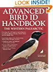 Advanced Bird ID Handbook: The Wester...