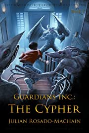 Guardians Inc.: The Cypher (Guardians Incorporated)