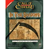 In the Shawdows: Three Scenarios for the Call of Cthulhu (Call of Cthulhu Roleplaying.)by Gary Sumpster
