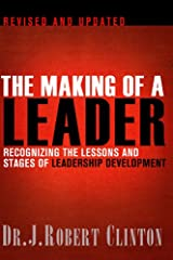 The Making of a Leader, Second Edition, Recognizing the Lessons and Stages of Leadership Development