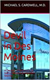 img - for Devil in Des Moines: A Decade of Abortions by Mercy Medical Center-Des Moines (Healthcare Truths: Revealed Book 1) book / textbook / text book