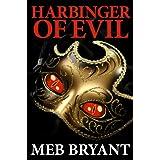 HARBINGER OF EVIL (mystery thriller) ~ Meb Bryant