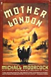 Mother London: A Novel