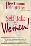 img - for Self-Talk for Women! (The incredible personal success guide for all women-from a successful career w Paperback 1998 book / textbook / text book