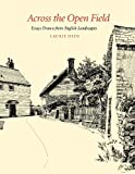 img - for Across the Open Field: Essays Drawn from English Landscapes (Penn Studies in Landscape Architecture) book / textbook / text book