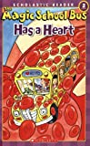 img - for The Magic School Bus Has a Heart (Scholastic Reader, Level 2) book / textbook / text book