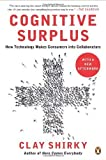 img - for Cognitive Surplus: How Technology Makes Consumers into Collaborators by Clay Shirky (2011-05-31) book / textbook / text book