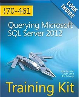 Training Kit (Exam 70-461): Querying Microsoft SQL Server 2012 online