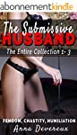 The Submissive Husband: The Entire Co...