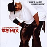 P Diddy P Diddy & Bad Boy Records Present: We Invented the Remix Explicit Lyrics edition by P Diddy (2002) Audio CD