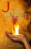 img - for J: The Woman Who Wrote the Bible book / textbook / text book