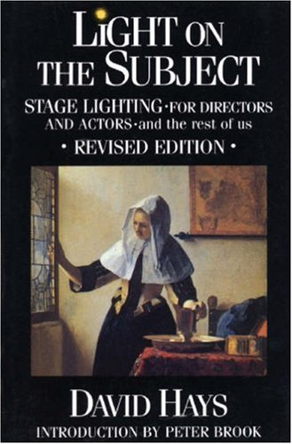 Image for Light on the Subject: Stage Lighting for Directors and Actors - And the Rest of Us