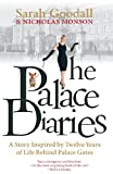 Sarah Goodall MVO The Palace Diaries: Twelve Years with HRH Prince Charles: A Story Inspired by Twelve Years Behind Palace Gates