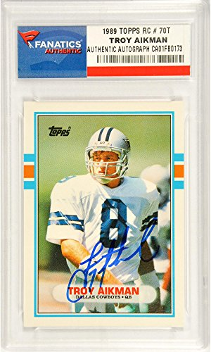 Troy Aikman Dallas Cowboys Autographed 1989 Topps Rookie #70T Card - Fanatics Authentic Certified - NFL Slabbed Autographed Rookie Cards drew brees new orleans saints 2009 topps mayo football card 80 nfl trading card in screwdown case