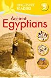 img - for Kingfisher Readers L5: Ancient Egyptians (Kingfisher Readers. Level 5) book / textbook / text book