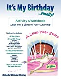 img - for It's My Birthday Finally Activity and Workbook by Michelle Whitaker Winfrey (2011-08-01) book / textbook / text book