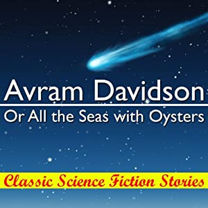 Or All the Seas with Oysters | [Avram Davidson]
