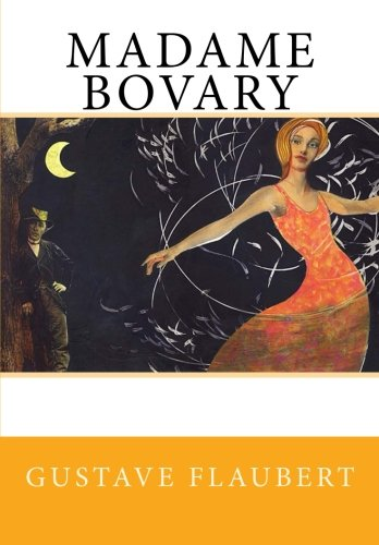 a literary analysis of symbolism in madame bovary by gustave flaubert Flaubert also made extensive use of symbolism in his novel symbolic things are those which have an objective and limited function but which can be interpreted.