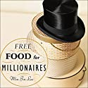 Free Food for Millionaires: A Novel (       UNABRIDGED) by Min Jin Lee Narrated by Shelly Frasier