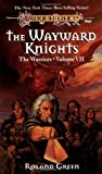 The Wayward Knights (Dragonlance Warriors, Vol. 7) (0786906960) by Green, Roland