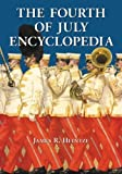 img - for The Fourth of July Encyclopedia by James R. Heintze (2013-06-20) book / textbook / text book