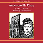 Andersonville Diary: A True Account | John L. Ransom