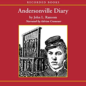 Andersonville Diary: A True Account | [John L. Ransom]