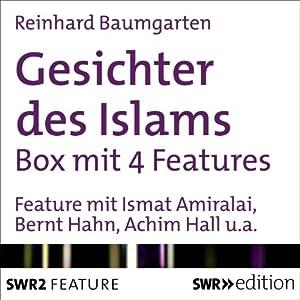 Gesichter des Islams: Die Box Hörbuch
