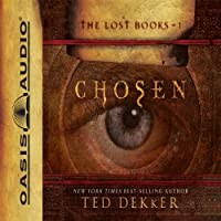 Chosen: The Books of History Chronicles (       UNABRIDGED) by Ted Dekker Narrated by Adam Verner