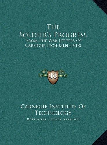 The Soldier's Progress: From the War Letters of Carnegie Tech Men (1918)