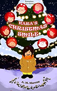 Children's Book: Kara's Christmas Smile: A Pay It Forward Christmas Picture Book by A. M. Marcus ebook deal