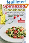 Spiralized Cookbook: 50 All-New Delic...