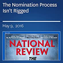 The Nomination Process Isn't Rigged Periodical by Jeremy Carl Narrated by Mark Ashby