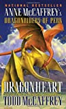 Dragonheart: Anne McCaffrey s Dragonriders of Pern (Pern: The Dragonriders of Pern)
