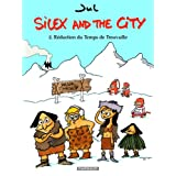 Silex and the city, Tome 2 : R�duction du Temps de Trouvaillepar Jul