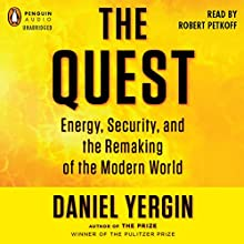 The Quest: Energy, Security, and the Remaking of the Modern World Audiobook by Daniel Yergin Narrated by Robert Petkoff