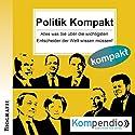 Politik kompakt: Alles was Sie über die wichtigsten Entscheider der Welt wissen müssen! Hörbuch von Robert Sasse, Yannick Esters Gesprochen von: Alexander von Richtsteig