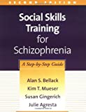 img - for Social Skills Training for Schizophrenia, Second Edition: A Step-by-Step Guide (TREATMENT MANUALS FOR PRACTITIONERS) book / textbook / text book